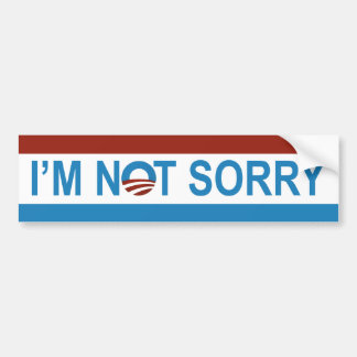 I'm Not Sorry Bumper Sticker