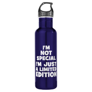 I'm Not Special, I'm Just A Limited Edition. Funny
