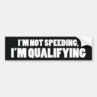 I'm not speeding bumper sticker