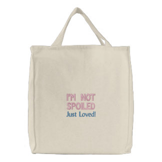 I'm Not Spoiled - Embroidered Tote Bag