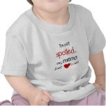 I'm Not Spoiled... My Mema Just Loves Me! Tshirts