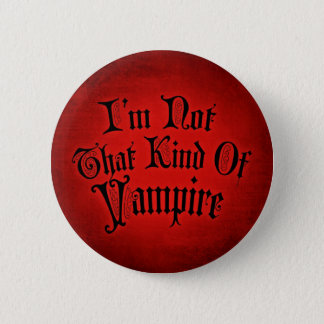 I'm Not That Kind Of Vampire 2 Inch Round Button