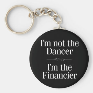 I'm Not the Dancer Keychain