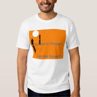 I'm not the danger shirts