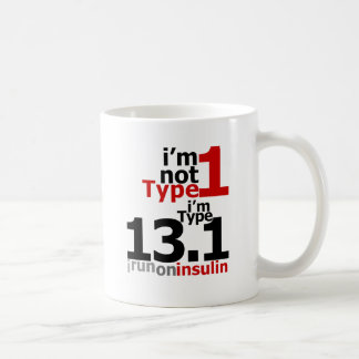 I'm Not Type 1 - I'm Type 13.1 Coffee Mug