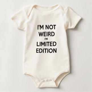 I'm Not Weird I'm Limited Edition Quote Teen Humor Baby Bodysuit