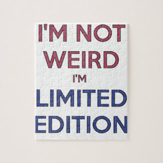I'm Not Weird I'm Limited Edition Quote Teen Humor Jigsaw Puzzle