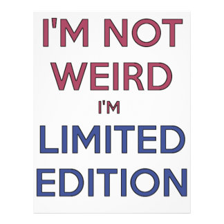 I'm Not Weird I'm Limited Edition Quote Teen Humor Personalized Letterhead