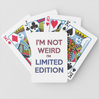 I'm Not Weird I'm Limited Edition Quote Teen Humor Poker Deck