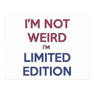 I'm Not Weird I'm Limited Edition Quote Teen Humor Postcard