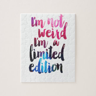 Im not weird Im limited edition quote teen humor Puzzle