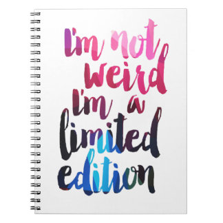 Im not weird Im limited edition quote teen humor Spiral Note Book