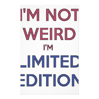 I'm Not Weird I'm Limited Edition Quote Teen Humor Stationery