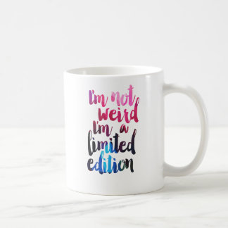 Im not weird Im limited edition quote teen humour Coffee Mug