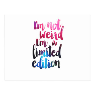 Im not weird Im limited edition quote teen humour Postcard