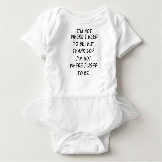 i'm not where i need to be but thank god i'm not w baby bodysuit