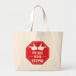 Im Not With Stupid Large Tote Bag