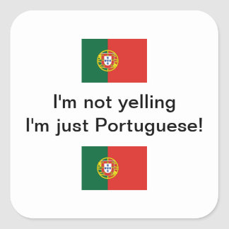 """I'm not yelling I'm just Portuguese!"" sticker"