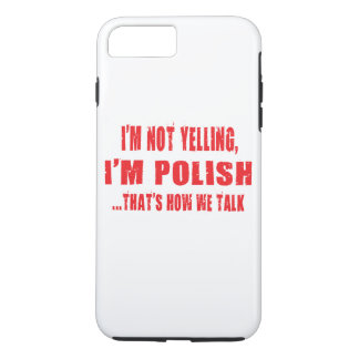 I'M NOT YELLING,I'M POLISH THAT'S HOW WE TALK Case-Mate iPhone CASE