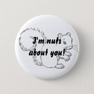 I'm nuts about you! 2 inch round button