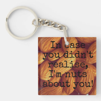 I'm nuts about you! keychain