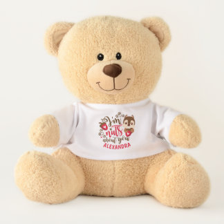 """I'm nuts about you"" Valentine's Teddy Bear"