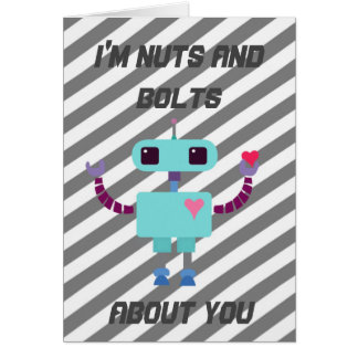 I'm Nuts and Bolts About You Robot Card
