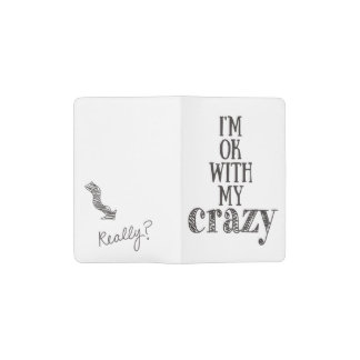 I'm ok with my crazy Fun Quote Moleskin Notebook