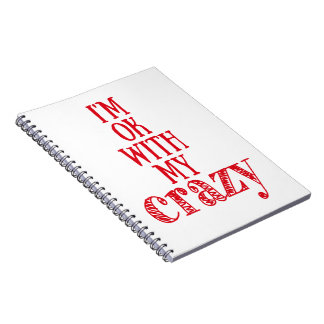 I'm ok with my crazy - Funny Quote Notebook