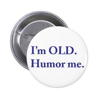 I'm OLD. Humor me. 2 Inch Round Button