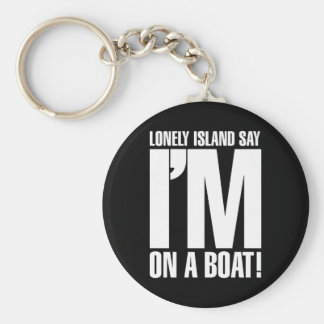 I'm on a Boat Keychain