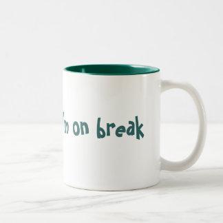 I'm on break, mug