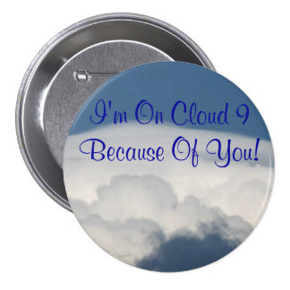 'I'm On Cloud 9 Because Of You!' Button