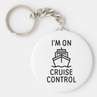 I'm On Cruise Control Keychain