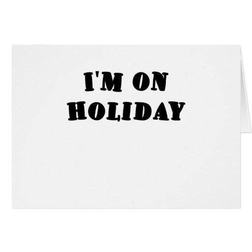 Im on Holiday Card