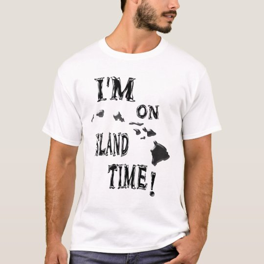 I'm on island time-blk T-Shirt