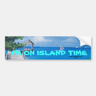 I'M ON ISLAND TIME-Bumper Sticker Bumper Sticker
