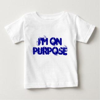 I'M ON PURPOSE BABY T-Shirt
