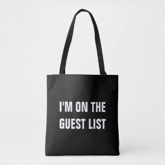 i'm on the guest list funny text message humor tote bag