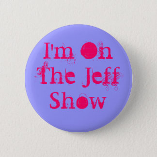 I'm On The Jeff Show 2 Inch Round Button