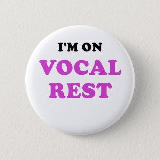 Im on Vocal Rest 2 Inch Round Button