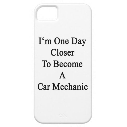 I'm One Day Closer To Become A Car Mechanic iPhone 5 Cover