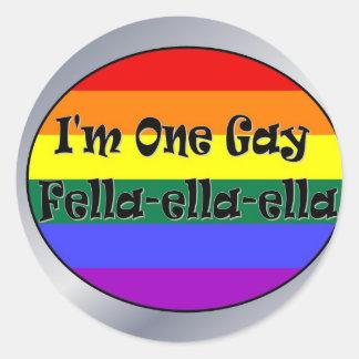 I'm One Gay Fella-ella-ella Round Sticker