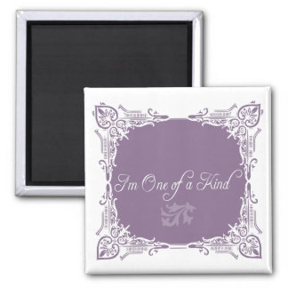 I'm One of a Kind Quote Square Magnet