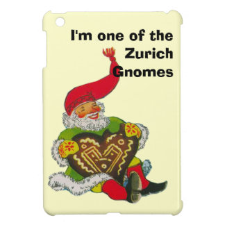I'm one of the Zurich Gnomes Cover For The iPad Mini