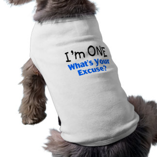 I'm ONE Whats Your Excuse (blue) Shirt