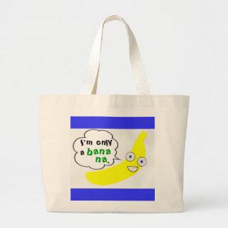 I'm only a banana. jumbo tote bag