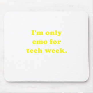 Im Only Emo for Tech Week Mouse Pad