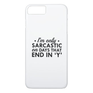 I'm Only Sarcastic iPhone 7 Plus Case
