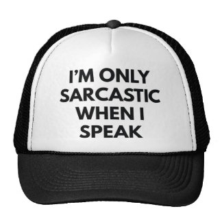 I'm Only Sarcastic Trucker Hat